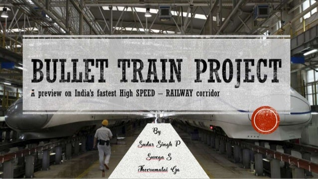 BULLET TRAIN - A Preview on India's FIRST fastest High-Speed
