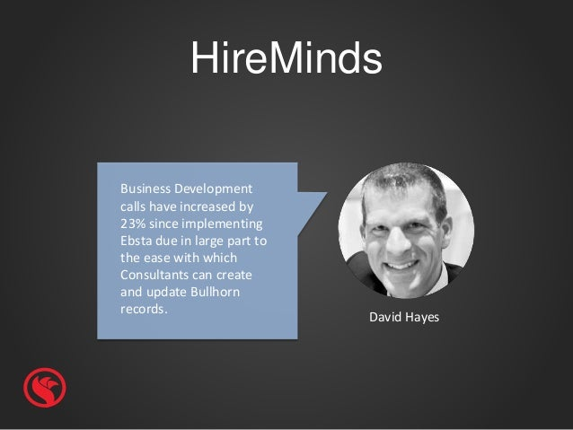 HireMinds David Hayes Business Development calls have increased by 23% since implementing Ebsta due in large part to the e...