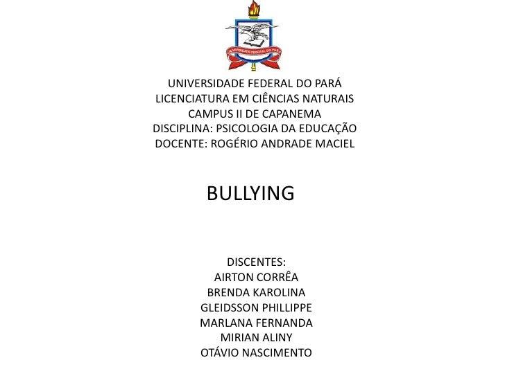UNIVERSIDADE FEDERAL DO PARÁLICENCIATURA EM CIÊNCIAS NATURAIS      CAMPUS II DE CAPANEMADISCIPLINA: PSICOLOGIA DA EDUCAÇÃO...