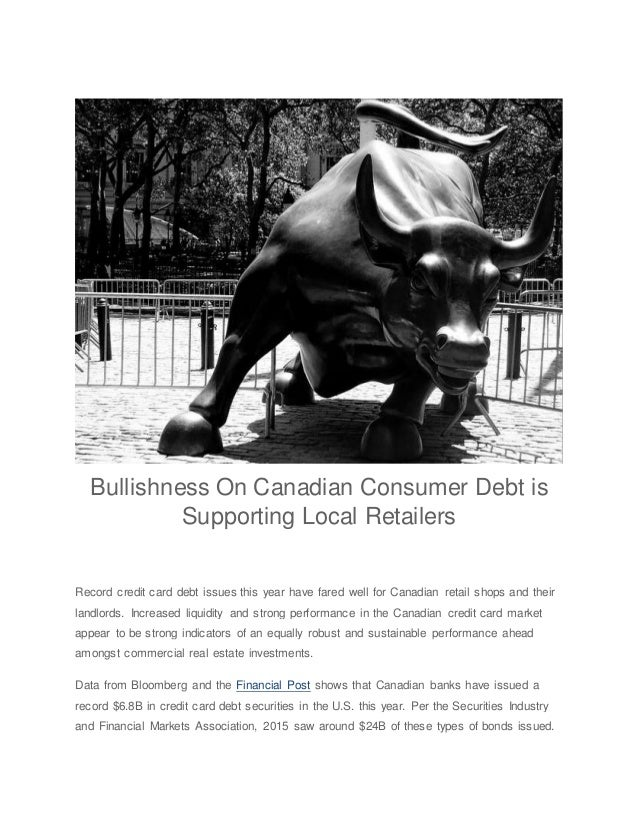 Bullishness On Canadian Consumer Debt is Supporting Local Retailers Record credit card debt issues this year have fared we...