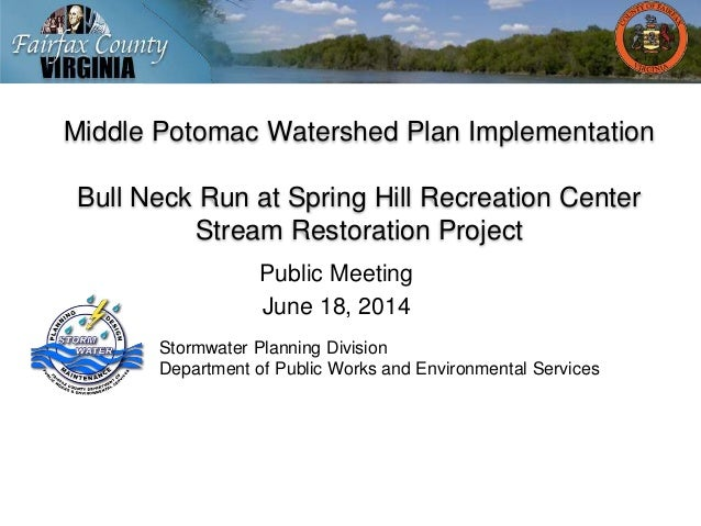 Middle Potomac Watershed Plan Implementation Bull Neck Run at Spring Hill Recreation Center Stream Restoration Project Pub...