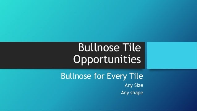 Bullnose Tile Opportunities Bullnose for Every Tile Any Size Any shape