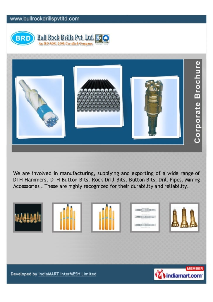 We are involved in manufacturing, supplying and exporting of a wide range ofDTH Hammers, DTH Button Bits, Rock Drill Bits,...