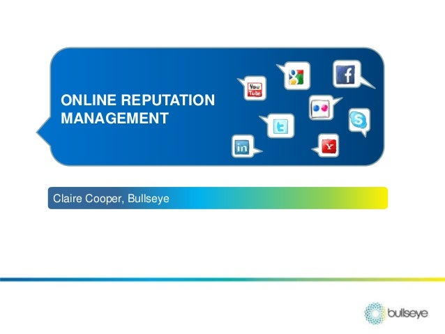 Claire Cooper, Bullseye ONLINE REPUTATION MANAGEMENT