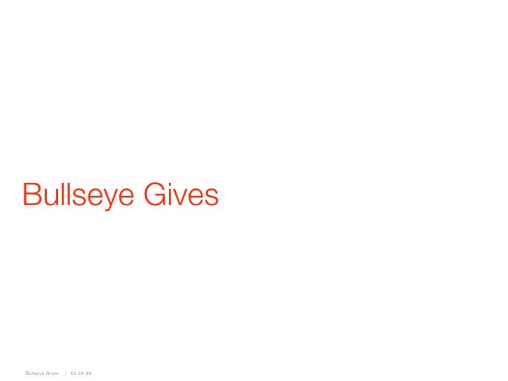 Bullseye Gives     Bullseye Gives       05.28.09