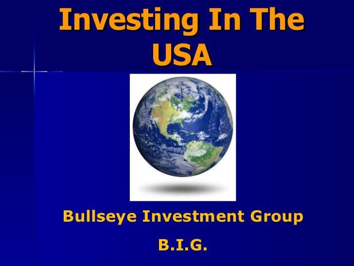 Investing In The USA Bullseye Investment Group B.I.G.