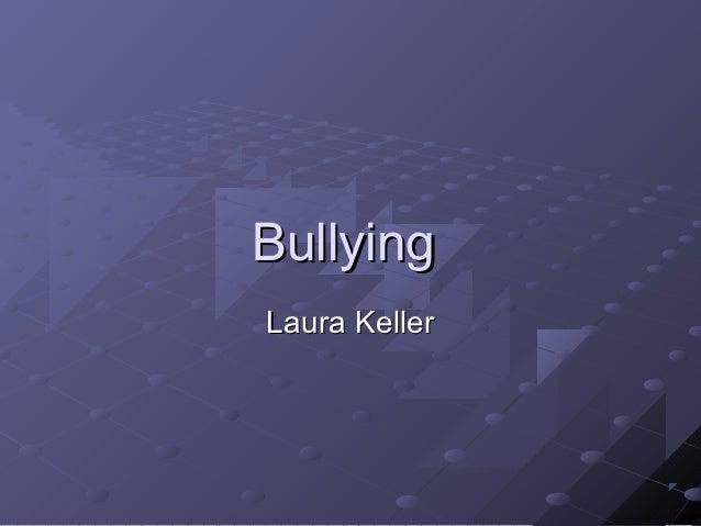 BullyingLaura Keller