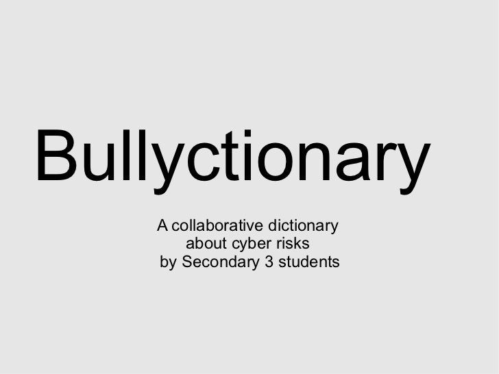 Bullyctionary A collaborative dictionary  about cyber risks  by Secondary 3 students