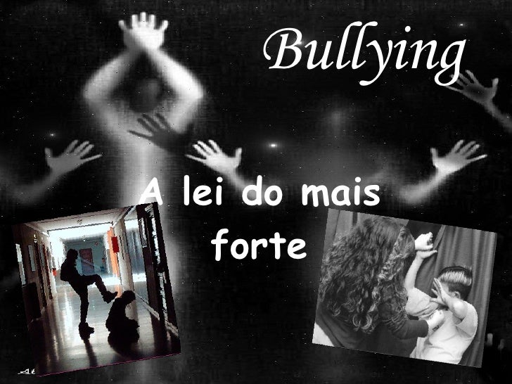 Bullying A lei do mais forte