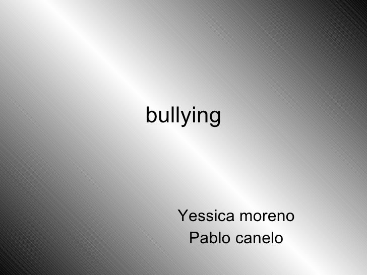 bullying Yessica moreno  Pablo canelo