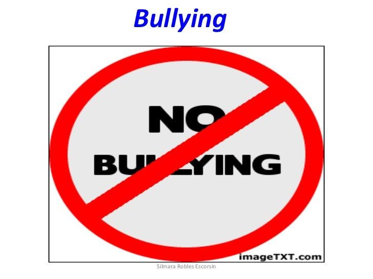 Bullying  Silmara Robles Escorsin