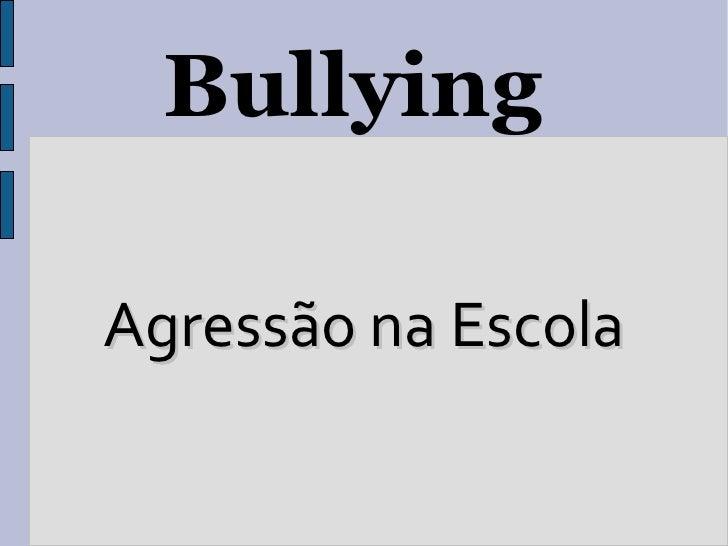 BullyingAgressão na Escola