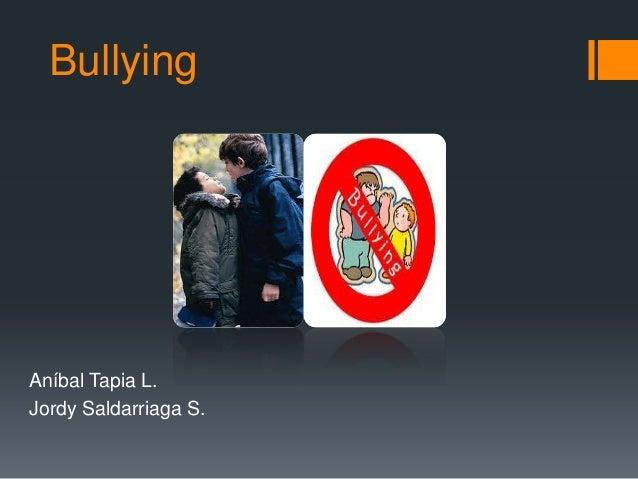 BullyingAníbal Tapia L.Jordy Saldarriaga S.