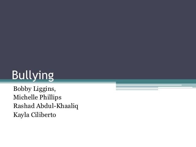 BullyingBobby Liggins,Michelle PhillipsRashad Abdul-KhaaliqKayla Ciliberto