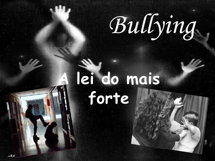 Bullying A lei do mais forte