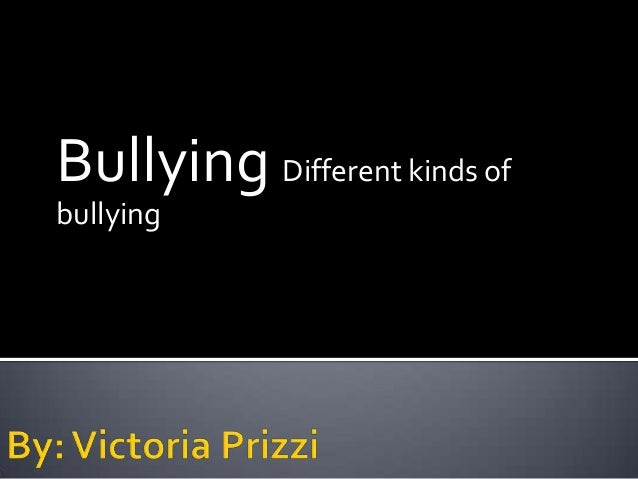 Bullying Different kinds ofbullying