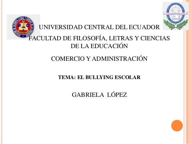 UNIVERSIDAD CENTRAL DEL ECUADOR FACULTAD DE FILOSOFÍA, LETRAS Y CIENCIAS DE LA EDUCACIÓN COMERCIO Y ADMINISTRACIÓN TEMA: E...