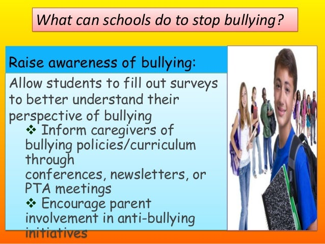 why schools should implement bullying awareness programs Training for the olweus bullying prevention program forms the foundation for successful implementation and sustaining of the program year after year training includes school administrators as well as every adult involved in overseeing, planning, and implementing the program, including.