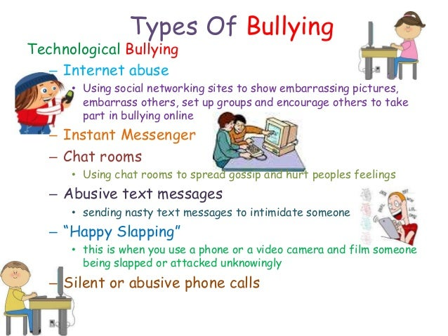 types of bullying Cyberbullying has recently emerged as a new form of bullying and harassment  360 adolescents  ences of three types of cyberbullying over the last school.
