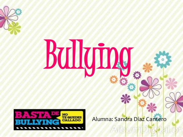 Bullying Alumna: Sandra Díaz Cantero
