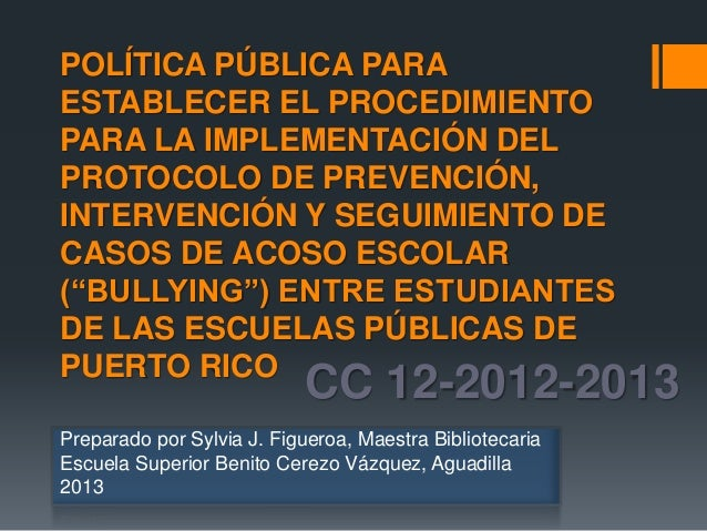 CC 12-2012-2013POLÍTICA PÚBLICA PARAESTABLECER EL PROCEDIMIENTOPARA LA IMPLEMENTACIÓN DELPROTOCOLO DE PREVENCIÓN,INTERVENC...
