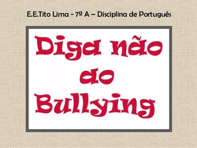 E.E.Tito Lima - 7ª A – Disciplina de Português