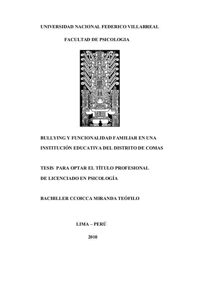 UNIVERSIDAD NACIONAL FEDERICO VILLARREAL FACULTAD DE PSICOLOGIA  BULLYING Y FUNCIONALIDAD FAMILIAR EN UNA INSTITUCIÓN EDUC...