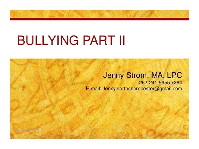 BULLYING PART II                          Jenny Strom, MA, LPC                                          262-241-5955 x264 ...