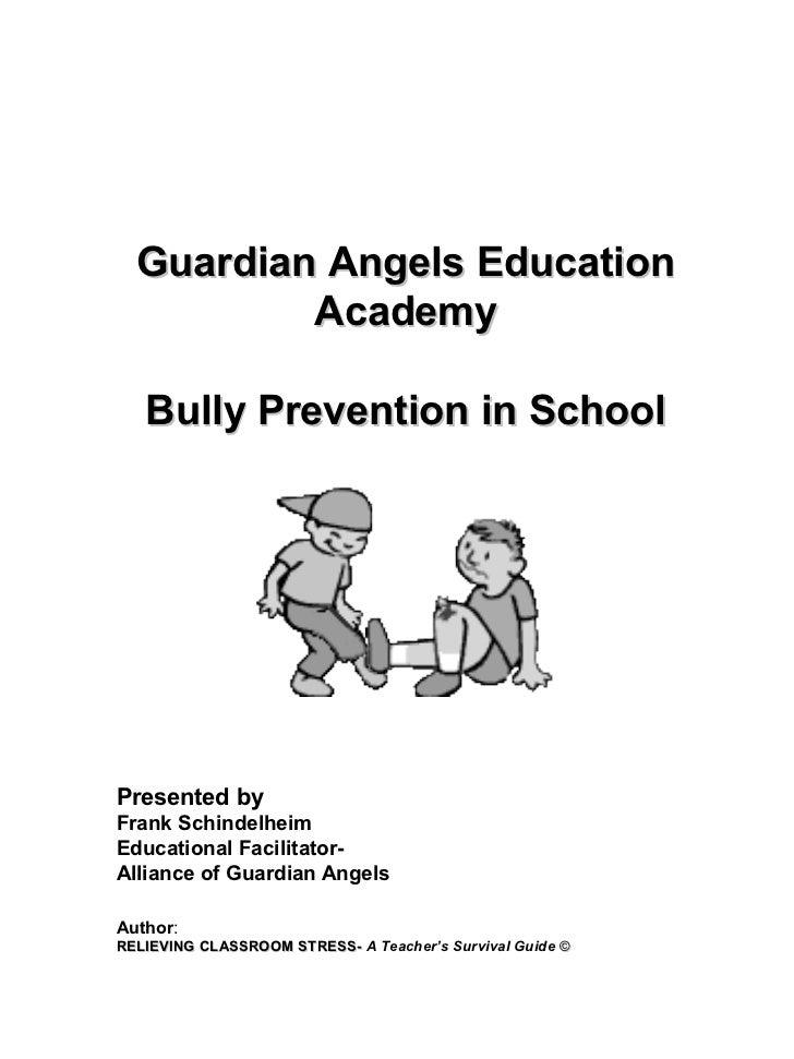 Guardian Angels Education          Academy   Bully Prevention in SchoolPresented byFrank SchindelheimEducational Facilitat...