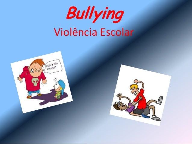 Bullying Violência Escolar