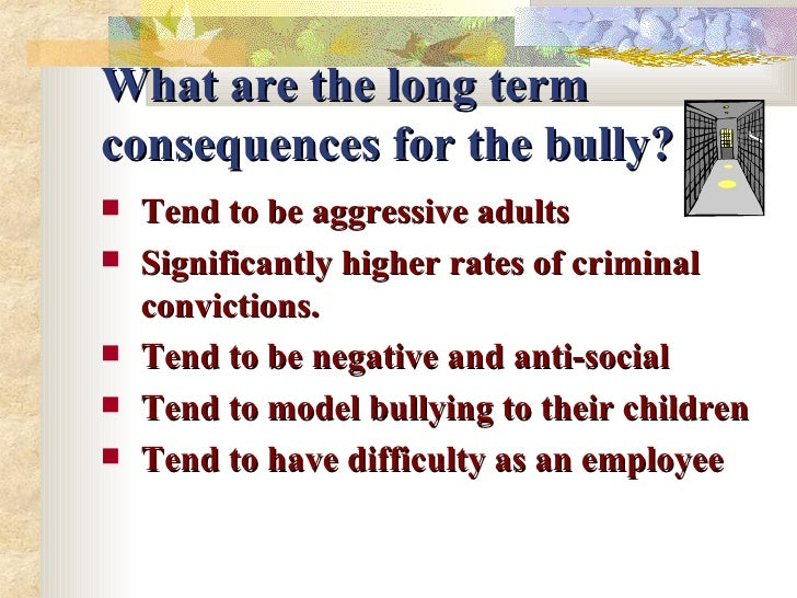 the long term effects of bullying essay A recent study looked at the long-term effects of childhood bullying in later life using a longitudinal database that studied children from ages 9 through adulthood.