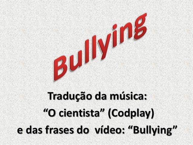 Frases Para Superar Decepção: Bullying, Um Tema Em Discussão