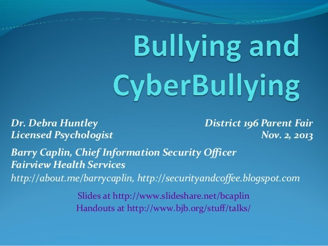 Dr. Debra Huntley Licensed Psychologist  District 196 Parent Fair Nov. 2, 2013  Barry Caplin, Chief Information Security O...