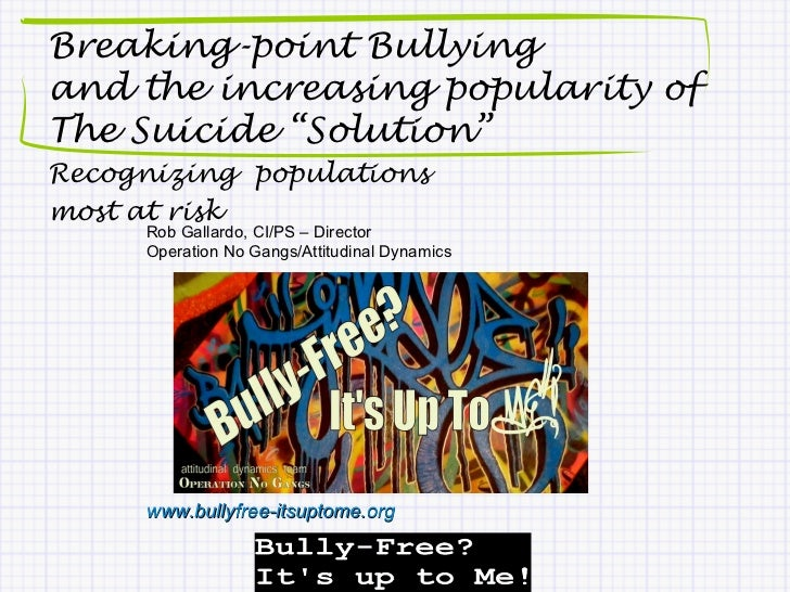 """Breaking-point Bullyingand the increasing popularity ofThe Suicide """"Solution""""Recognizing populationsmost at risk     Rob G..."""