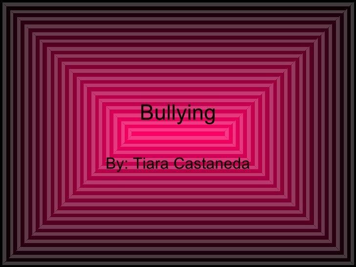 BullyingBy: Tiara Castaneda