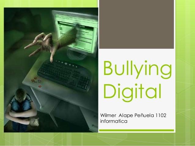 BullyingDigitalWilmer Alape Peñuela 1102informatica