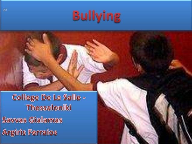 http://en.wikipedia.org/wiki/School_bullying http://simple.wikipedia.org/wiki/Bullying http://en.wikipedia.org/wiki/Workpl...