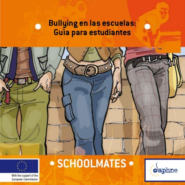 Bullying en las escuelas: Guìa para estudiantes With the support of the European Commission