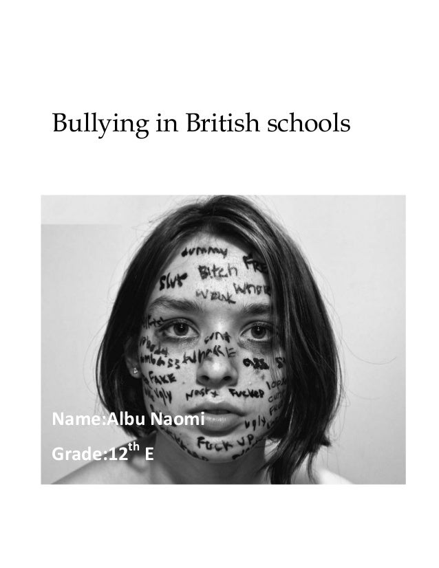 Bullying in British schools  Name:Albu Naomi Grade:12th E