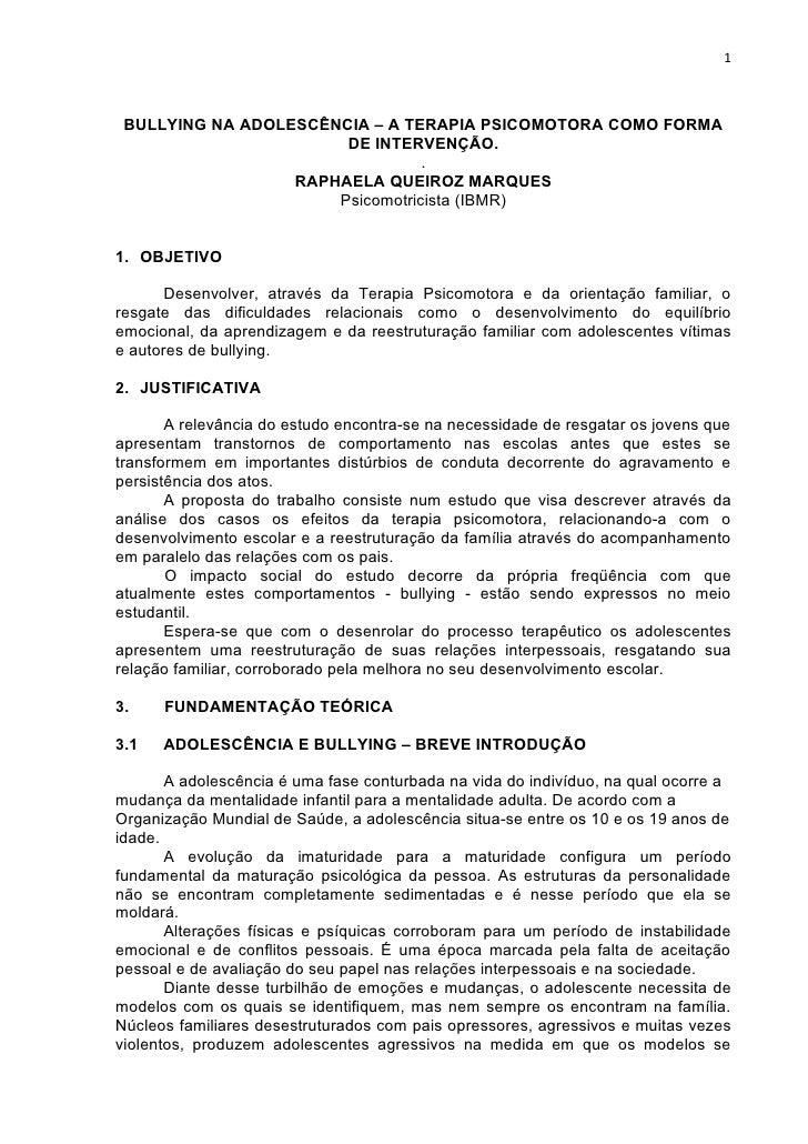 1     BULLYING NA ADOLESCÊNCIA – A TERAPIA PSICOMOTORA COMO FORMA                        DE INTERVENÇÃO.                  ...