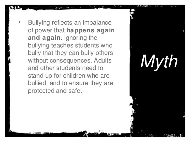 Bullying often resolves itself when you ignore it; 15.