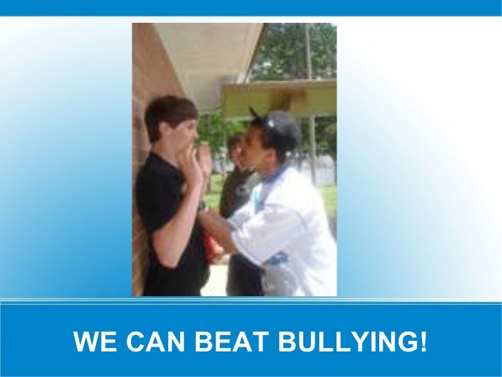 WE CAN BEAT BULLYING!