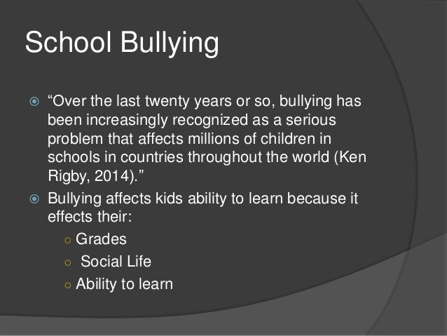 the effects of bullying in todays school The effects of bullying the severity of bullying is often undermined by the following misguided statements: bullying is just a normal part of growing up.
