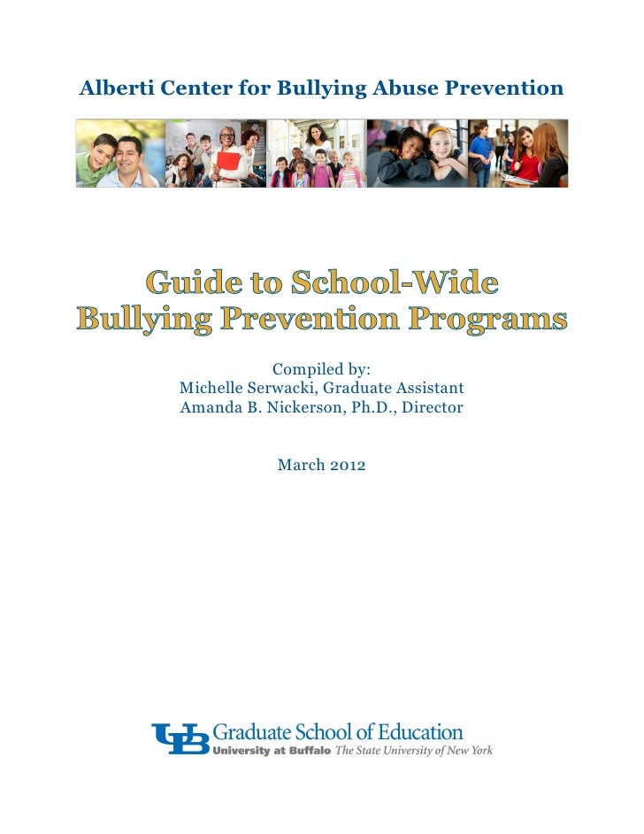 Alberti Center for Bullying Abuse Prevention                     Compiled by:         Michelle Serwacki, Graduate Assistan...