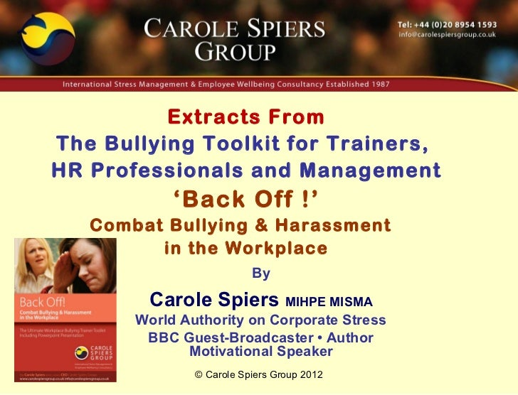 Extracts FromThe Bullying Toolkit for Trainers,HR Professionals and Management            'Back Off !'   Combat Bullying &...