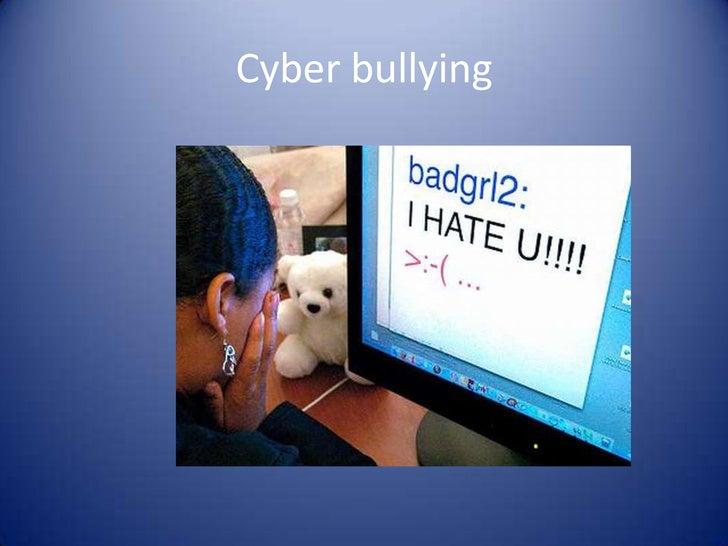 Cyber bullying<br />