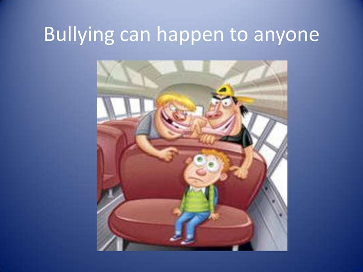 Bullying can happen to anyone<br />