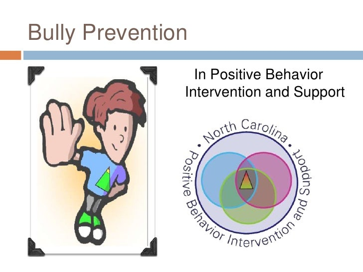 Bully Prevention                 In Positive Behavior               Intervention and Support