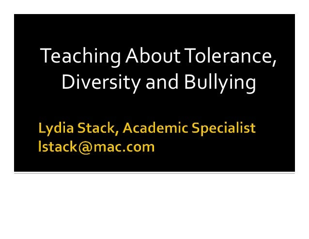 Teaching  About  Tolerance,   Diversity  and  Bullying
