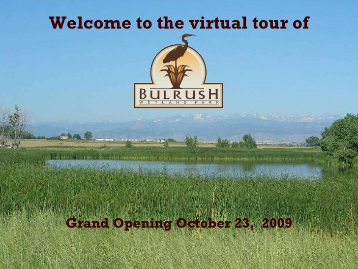 Welcome to the virtual tour of  Grand Opening October 23,  2009